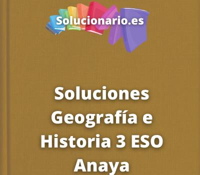 Soluciones Geografía e Historia 3 ESO Anaya