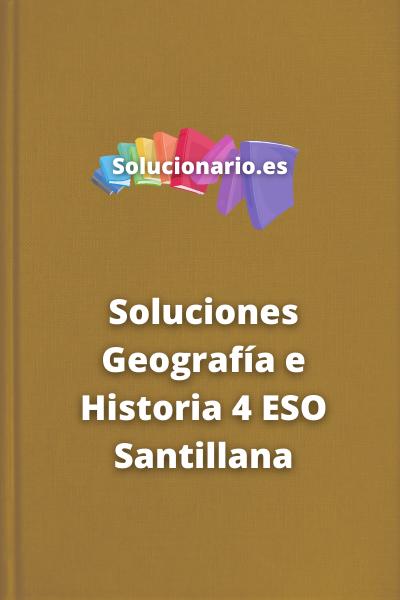 Soluciones Geografía e Historia 4 ESO Santillana