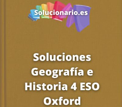 Soluciones Geografía e Historia 4 ESO Oxford