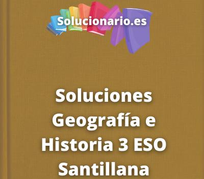 Soluciones Geografía e Historia 3 ESO Santillana
