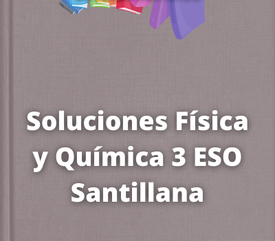 Soluciones Física y Química 3 ESO Santillana