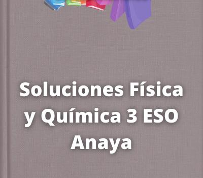 Soluciones Física y Química 3 ESO Anaya