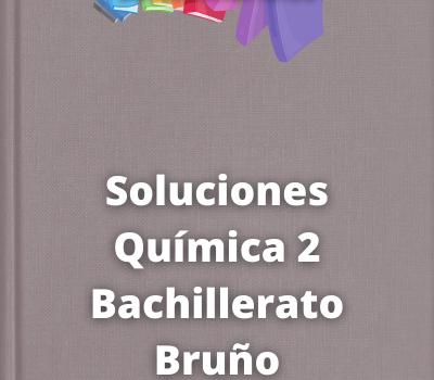 Soluciones Química 2 Bachillerato Bruño