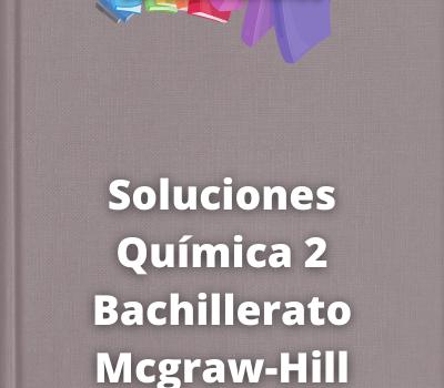 Soluciones Química 2 Bachillerato Mcgraw-Hill