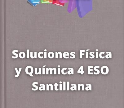 Soluciones Física y Química 4 ESO Santillana