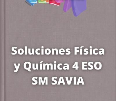 Soluciones Física y Química 4 ESO SM SAVIA