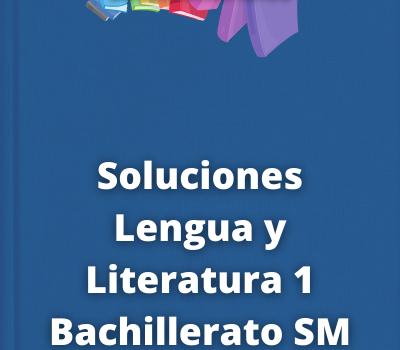 Soluciones Lengua y Literatura 1 Bachillerato SM SAVIA