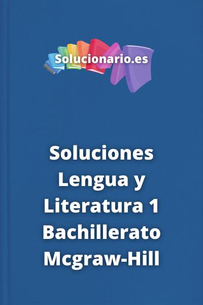 Soluciones Lengua y Literatura 1 Bachillerato Mcgraw-Hill