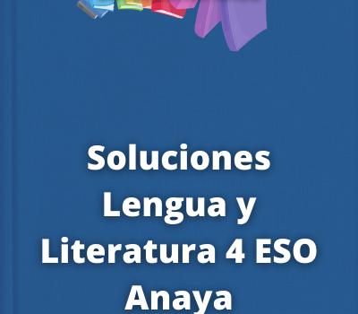 Soluciones Lengua y Literatura 4 ESO Anaya