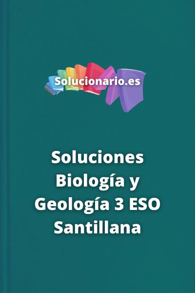 Soluciones Biología y Geología 3 ESO Santillana