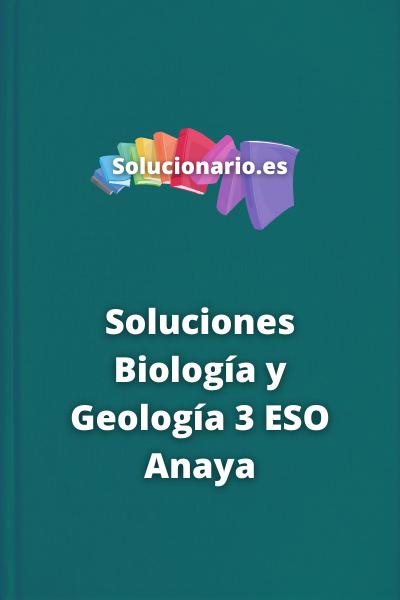 Soluciones Biología y Geología 3 ESO Anaya