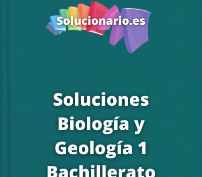 Soluciones Biología y Geología 1 Bachillerato Oxford