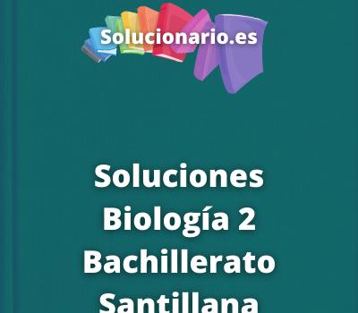 Soluciones Biología 2 Bachillerato Santillana