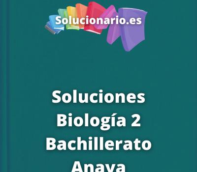 Soluciones Biología 2 Bachillerato Anaya
