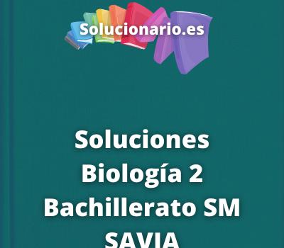 Soluciones Biología 2 Bachillerato SM SAVIA