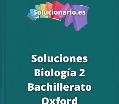 Soluciones Biología 2 Bachillerato Oxford