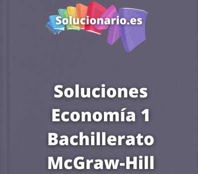 Soluciones Economía 1 Bachillerato McGraw-Hill