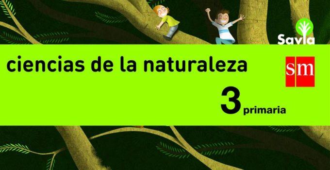 Ciencias Naturales 3 Primaria SM SAVIA Soluciones 2020 / 2021