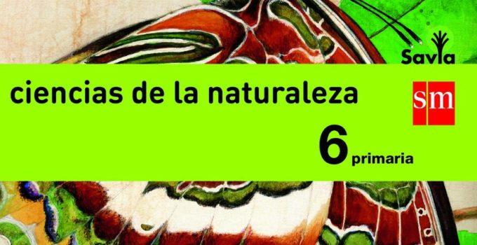 Ciencias Naturales 6 Primaria SM SAVIA Soluciones 2020 / 2021