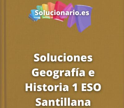 Soluciones Geografía e Historia 1 ESO Santillana