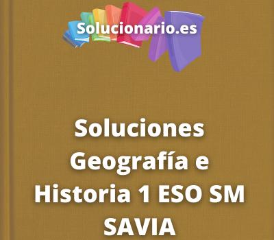 Soluciones Geografía e Historia 1 ESO SM SAVIA