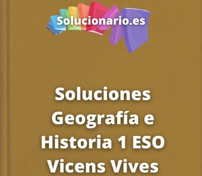 Soluciones Geografía e Historia 1 ESO Vicens Vives