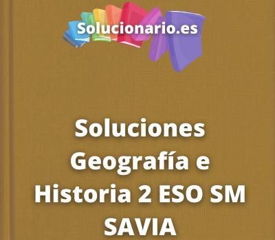 Soluciones Geografía e Historia 2 ESO SM SAVIA