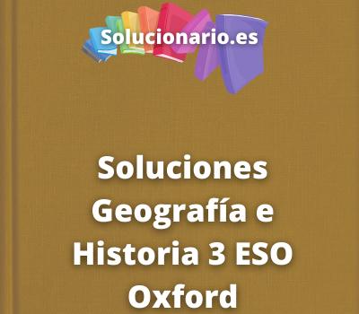 Soluciones Geografía e Historia 3 ESO Oxford