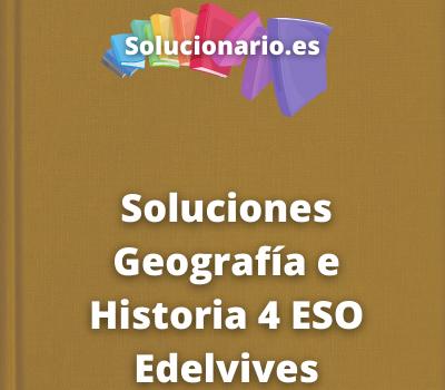 Soluciones Geografía e Historia 4 ESO Edelvives