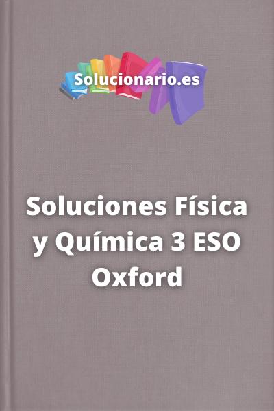 Soluciones Física y Química 3 ESO Oxford