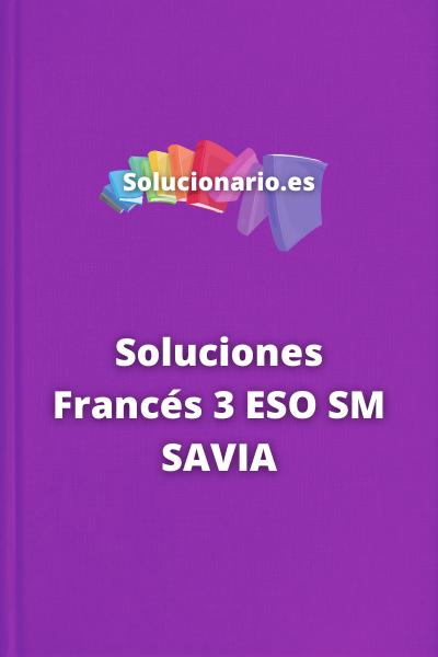 Soluciones Francés 3 ESO SM SAVIA