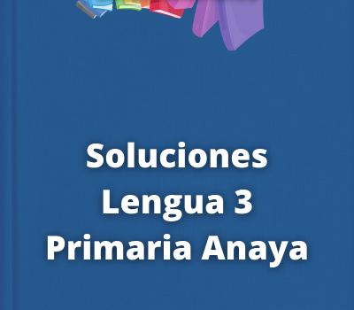 Soluciones Lengua 3 Primaria Anaya