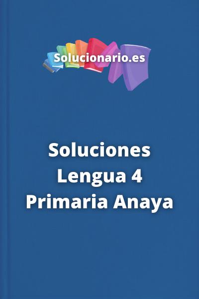 Soluciones Lengua 4 Primaria Anaya