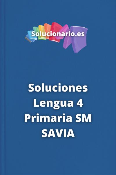 Soluciones Lengua 4 Primaria SM SAVIA