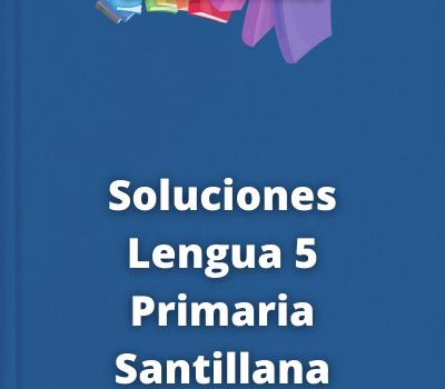 Soluciones Lengua 5 Primaria Santillana