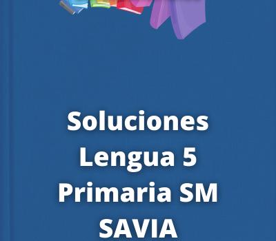 Soluciones Lengua 5 Primaria SM SAVIA