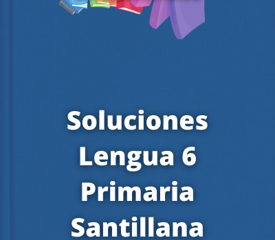Soluciones Lengua 6 Primaria Santillana