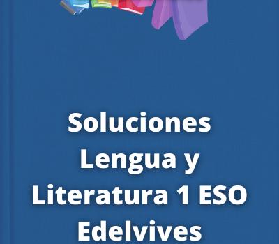 Soluciones Lengua y Literatura 1 ESO Edelvives