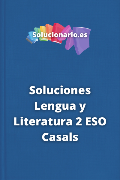 Soluciones Lengua y Literatura 2 ESO Casals