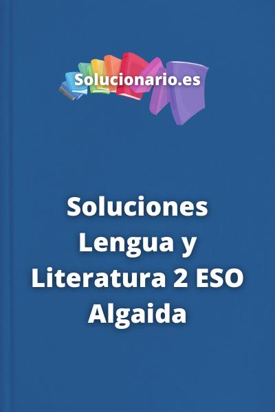 Soluciones Lengua y Literatura 2 ESO Algaida