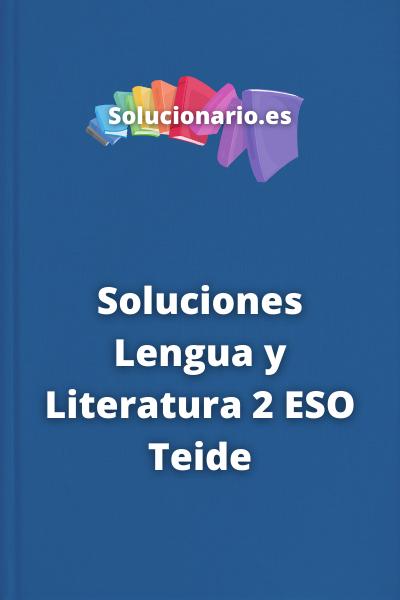 Soluciones Lengua y Literatura 2 ESO Teide