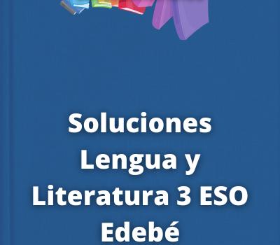 Soluciones Lengua y Literatura 3 ESO Edebé