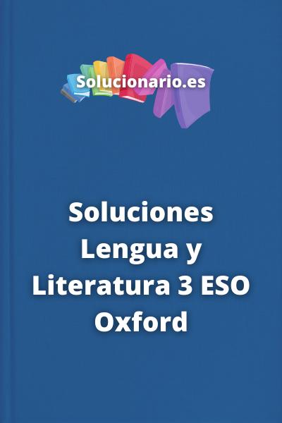 Soluciones Lengua y Literatura 3 ESO Oxford