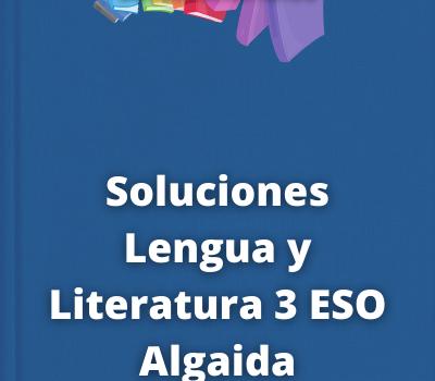 Soluciones Lengua y Literatura 3 ESO Algaida