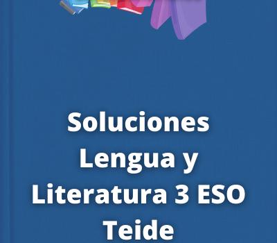 Soluciones Lengua y Literatura 3 ESO Teide