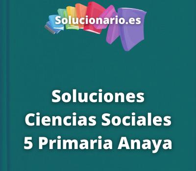 Soluciones Ciencias Sociales 5 Primaria Anaya