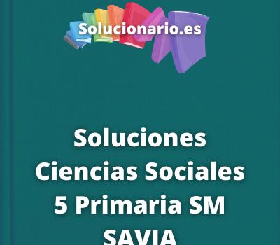 Soluciones Ciencias Sociales 5 Primaria SM SAVIA
