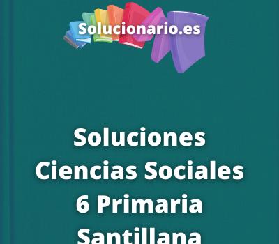 Soluciones Ciencias Sociales 6 Primaria Santillana