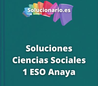 Soluciones Ciencias Sociales 1 ESO Anaya