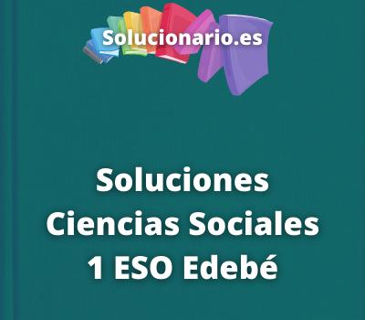 Soluciones Ciencias Sociales 1 ESO Edebé